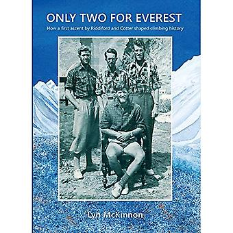 Only Two for Everest: How a First Ascent by Riddiford & Cotter Shaped Climbing History (In Parenthesis Series)