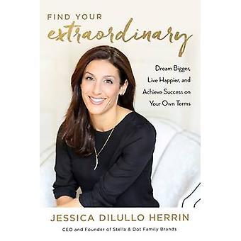 Trovare il vostro straordinario da Jessica Herrin