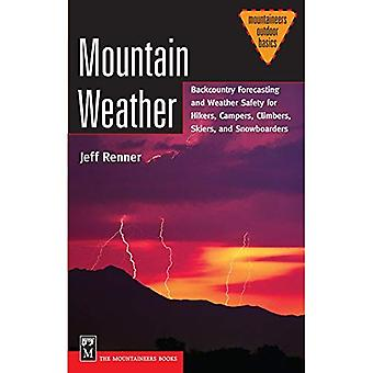 Mountain Weather: Backcountry Forecasting and Weather Safety for Hikers, Campers, Paddlers, Skiers and Snowboarders (Mountaineers Outdoor Basics)