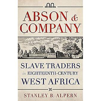 Abson & Company: Slave Traders in Eighteenth- Century West Africa