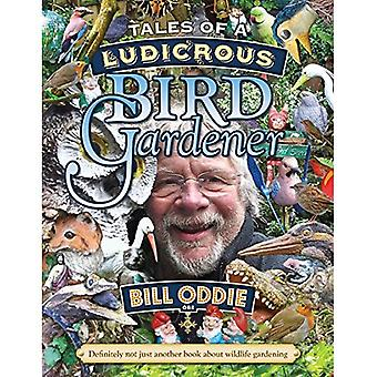Verhalen van een belachelijke vogel tuinman