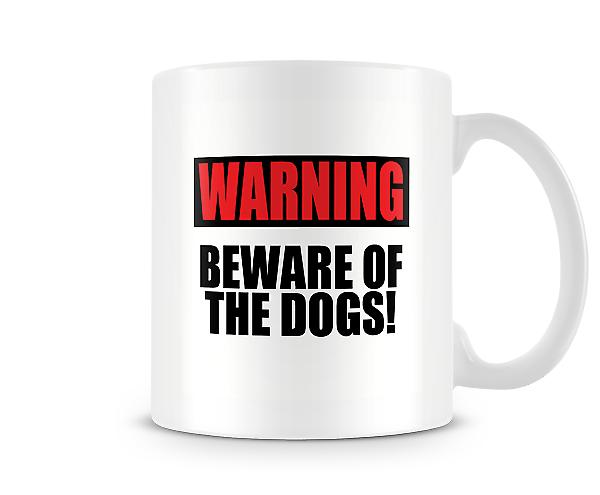 Beware Of The Dogs! Mug