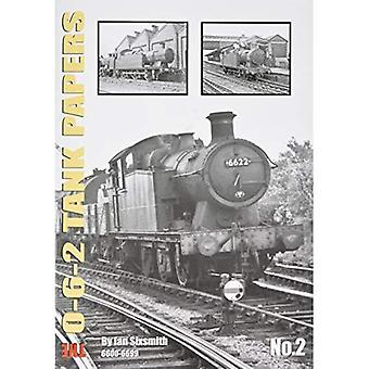 TANK THE 0-6-2 TANK PAPERS� NO 2: 6600-6699 (TANK PAPERS)