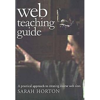 Web-Lehre führen einen praktischen Ansatz zur Schaffung von Kurs-Websites von Horton & Sarah