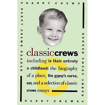Classic Crews A Harry Crews Reader by Crews & Harry