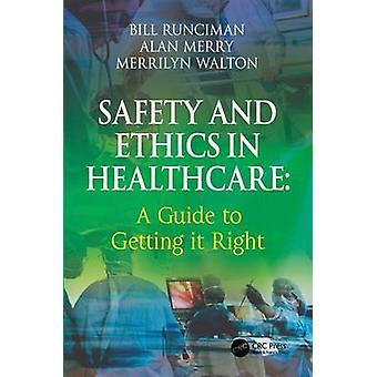 Sicherheit und Ethik im Gesundheitswesen A Guide to Getting es direkt von Runciman & Bill