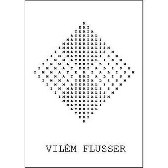Immaterialism door Flusser & Vilem