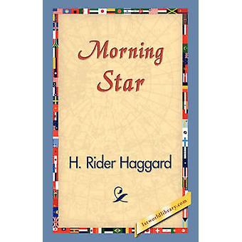 Morning Star by Haggard & H. Rider