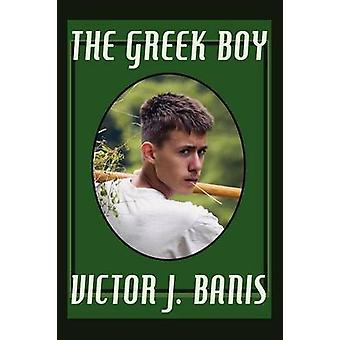 The Greek Boy by Banis & Victor J.