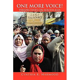 One More Voice Perspectives on South Asia by Mahmood & Cynthia Keppley