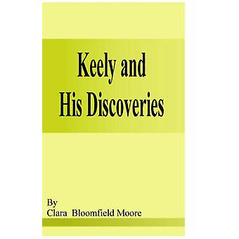 Keely and His Discoveries by BloomfieldMoore & Clara