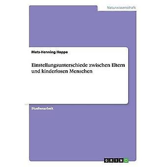 Einstellungsunterschiede zwischen Eltern und kinderlosen Menschen by Hoppe & MatsHenning