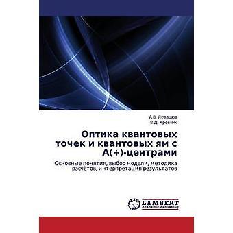 Optika Kvantovykh Tochek jeg Kvantovykh Yam S ATsentrami av Levasjov a. V.