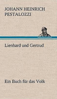 Lienhard Und Gertrud by Pestalozzi & Johann Heinrich
