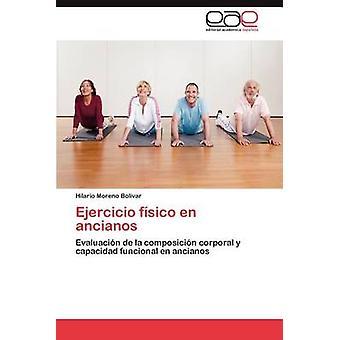 Ejercicio Fisico En Ancianos by Moreno Bolivar & Hilario