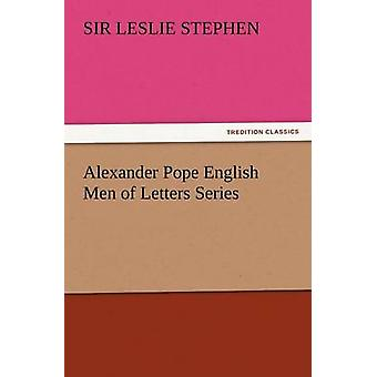 Alexander Pope English Men of Letters Series by Stephen & Leslie