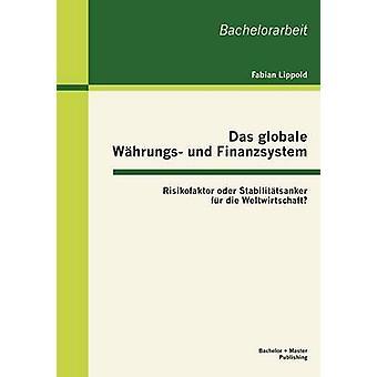 Das Globale W Hrungs Und Finanzsystem Risikofaktor Oder Stabilit Tsanker bont sterven Weltwirtschaft door Lippold & Fabian