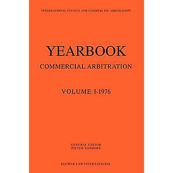 Yearbook of Commercial Arbitration Volume 11976 by Sanders & Pieter