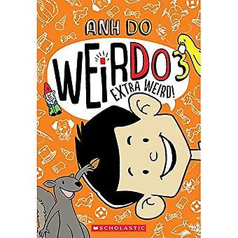 Extra Weird! (Weirdo #3) (Weirdo)