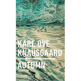 Autumn by Karl Ove Knausgaard - 9780399563300 Book