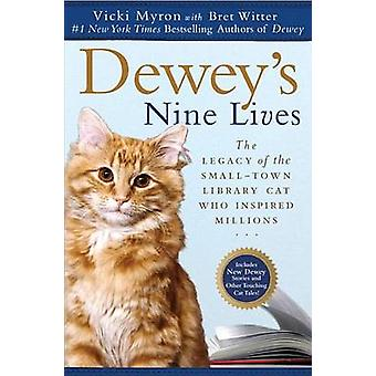 Dewey's Nine Lives - The Legacy of the Small-Town Library Cat Who Insp