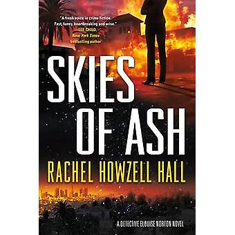 Skies of Ash - A Detective Elouise Norton Novel by Rachel Howzell Hall