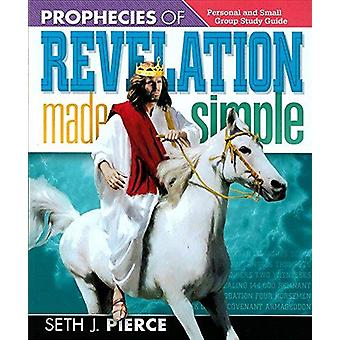 Prophecies of Revelation Made Simple - Personal and Small Group Study