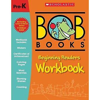 Beginning Readers Workbook (Bob Books) by Lynn Maslen Kertell - 97813