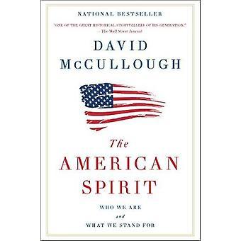 El espíritu americano - Quiénes somos y qué defendemos por David McCull