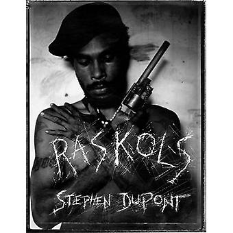 Raskols - The Gangs of Papua New Guinea by Stephen Dupont - 9781576876