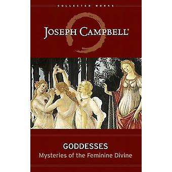 Goddesses - Mysteries of the Feminine Divine by Joseph Campbell - 9781