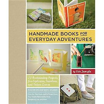 Handmade Books for Everyday Adventures - 20 Bookbinding Projects for E