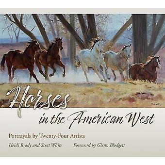 Horses in the American West - Portrayals by Twenty-Four Artists by Hei
