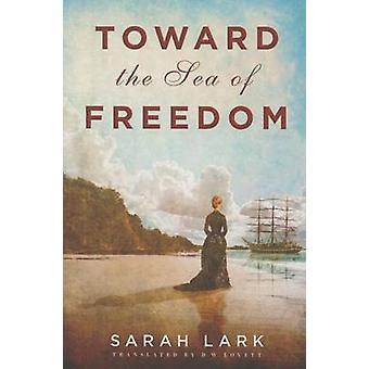 Mot havet av friheten av Sarah Lark & D. W. Lovett