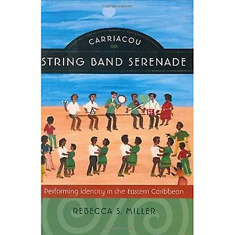Carriacou String Band Serenade: Performing Identity in the Eastern Caribbean (Music Culture)