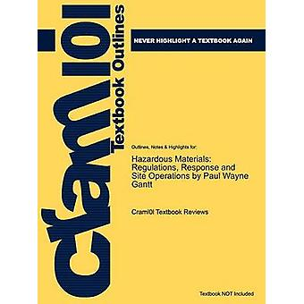 Studyguide for Hazardous Materials Regulations Response and Site Operations by Gantt Paul Wayne ISBN 9781418049928 by Cram101 Textbook Reviews