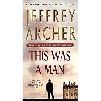 This Was a Man - The Final Volume of the Clifton Chronicles by Jeffrey