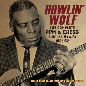 Howlin'' Wolf: The Complete RPM & Chess Singles As & Bs 1951-62 by Howlin' Wolf