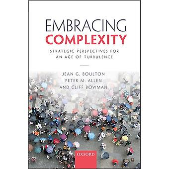 Embracing Complexity: Strategic Perspectives for an Age of Turbulence (Paperback) by Boulton Jean G. Allen Peter M. Bowman Cliff