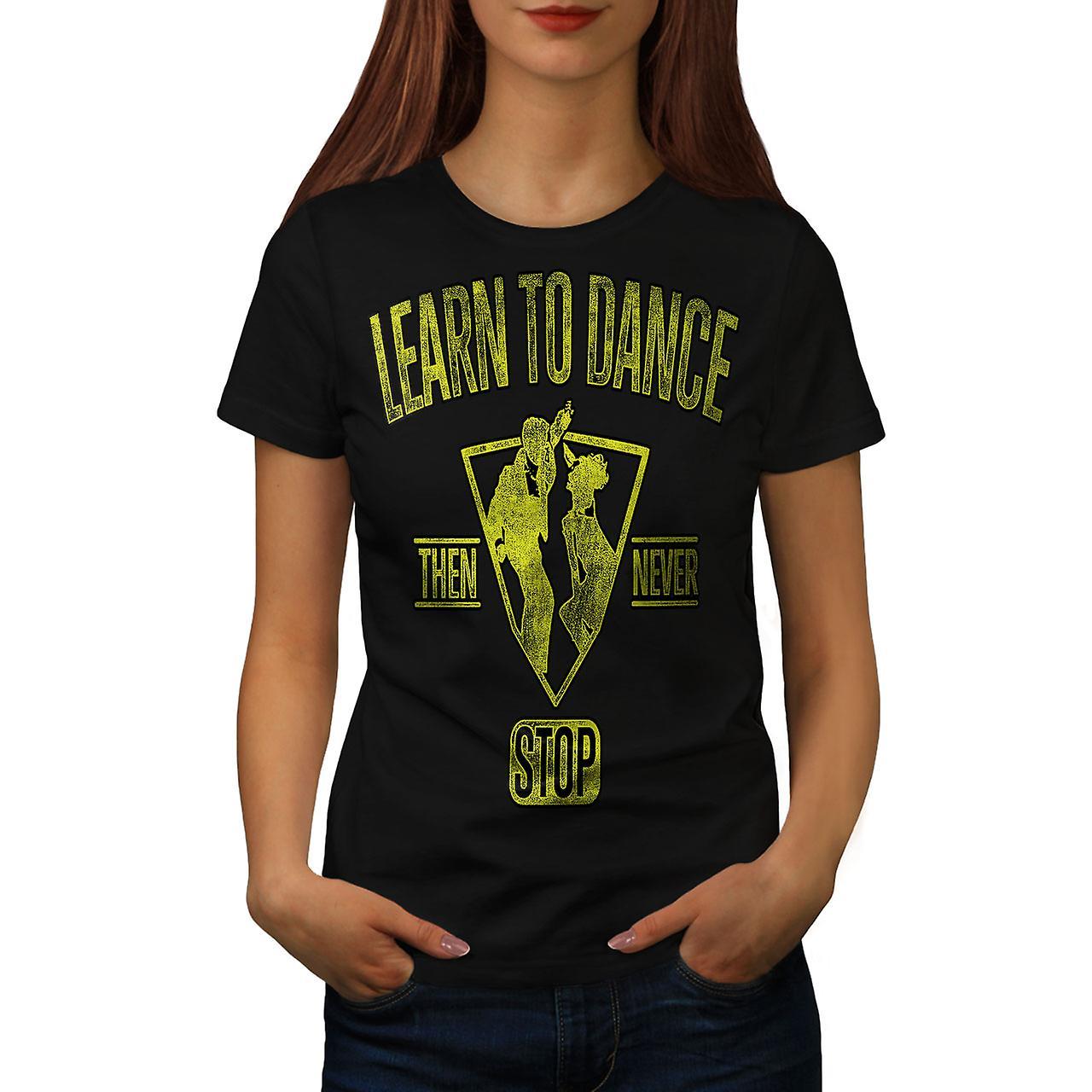 Learn To Dance Slogan Women Black T-shirt | Wellcoda