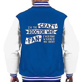 The Crazy Doctor Who Fan Everyone Warned You About Men's Varsity Jacket