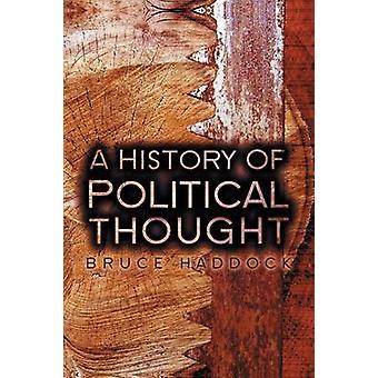Geschichte des politischen Denkens von Bruce Haddock