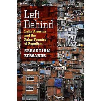 Izquierda detrás - América Latina y la falsa promesa de populismo por Sebas
