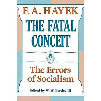 The Fatal Conceit (Paper) by Hayek - 9780226320663 Book