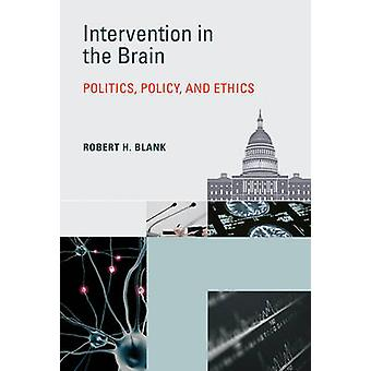 Intervention dans le cerveau - politique - politique - et de l'éthique par Robert H