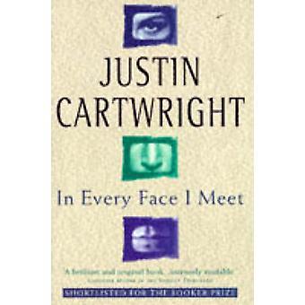 I varje ansikte träffa jag (2: a reviderade upplagan) av Justin Cartwright - 978
