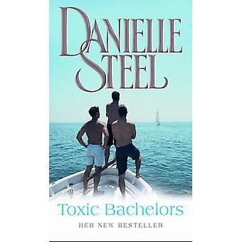 Toxic Bachelors by Danielle Steel - 9780552151795 Book