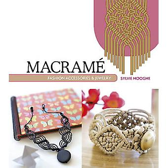 Macrame Fashion Accessories & Jewelry by Sylvie Hooghe - 978076434857