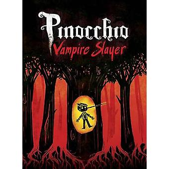 Pinocchio - Vampire Slayer (Complete Edition) by Dusty Higgins - Van
