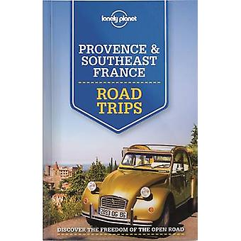 Lonely Planet Provence and Southeast France Road Trips by Lonely Plan